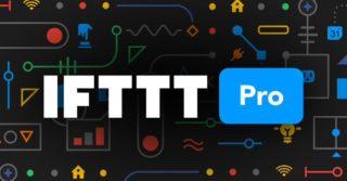 「IFTTT」無料で作成できるアプレットは3つまで、有料プラン「IFTTT Pro」を発表